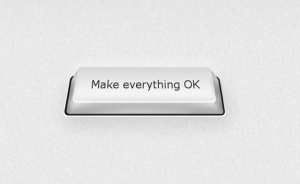 The Make Everything Ok Button