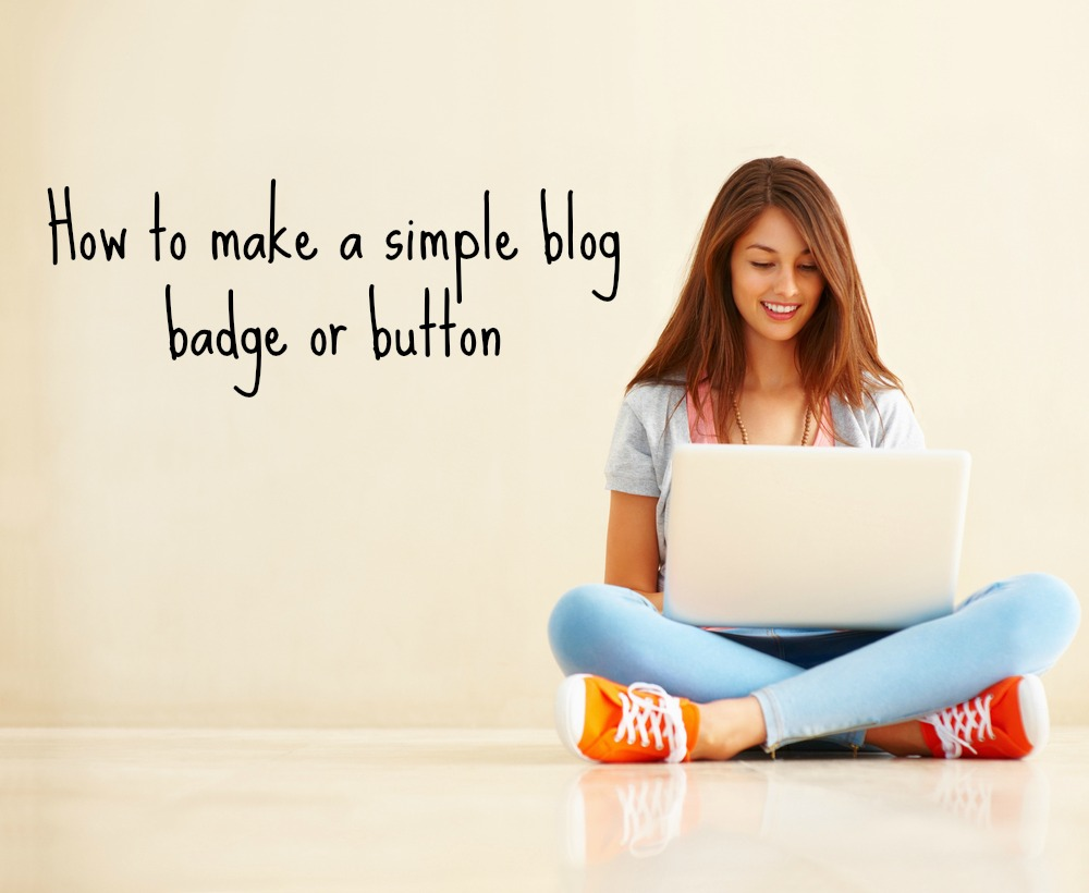 How to make a simple blog badge or button tots 100 for How to build a blog